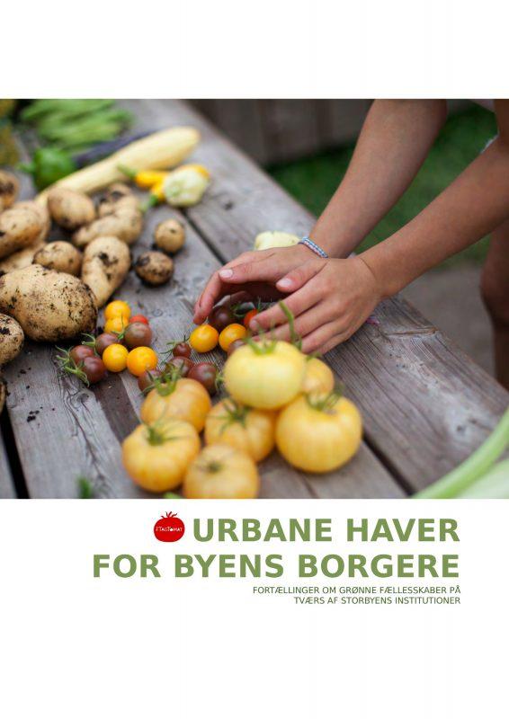 Urbane haver for byens borgere - fortællinger om grønne fællesskaber